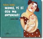 mamá,  ti si que me entendes! (En Galego)